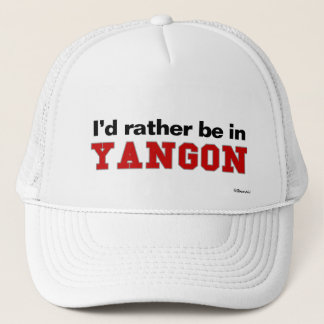 I'd Rather Be In Yangon Trucker Hat