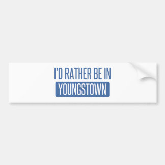 I'd rather be in Youngstown Bumper Sticker