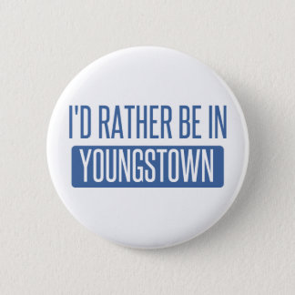 I'd rather be in Youngstown Pinback Button