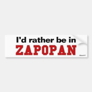 I'd Rather Be In Zapopan Car Bumper Sticker