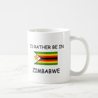 I'd rather be in Zimbabwe Coffee Mug