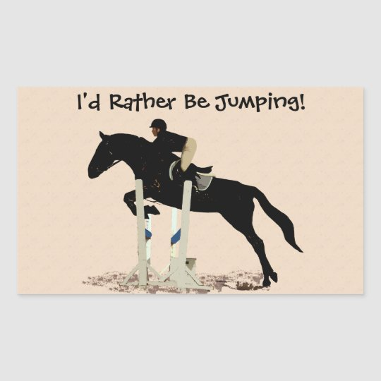 I'd Rather Be Jumping! Horse Rectangular Sticker
