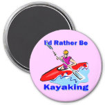 I'd Rather Be Kayaking 1 3 Inch Round Magnet