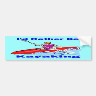 I'd Rather Be Kayaking 1 Bumper Sticker