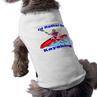 I'd Rather Be Kayaking 1 Doggie Tee Shirt