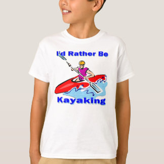 I'd Rather Be Kayaking 1 T-Shirt