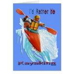 I'd Rather be Kayaking 2 Greeting Card