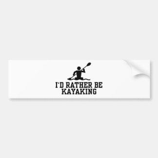 I'd rather be Kayaking Bumper Sticker