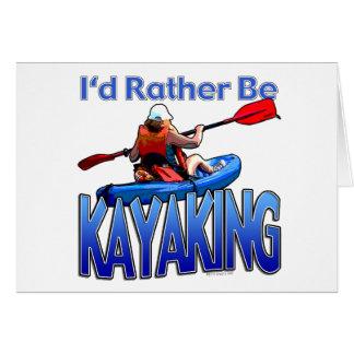 I'd Rather Be Kayaking Card