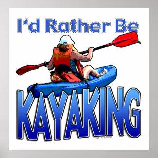 I'd Rather Be Kayaking Print