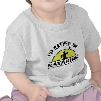 I'd rather be Kayaking Shirt