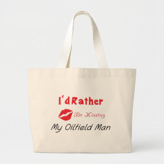 I'd Rather be Kissing My Oilfield man Jumbo Tote Bag