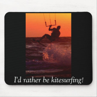 I'd Rather be Kitesurfing Mousepad