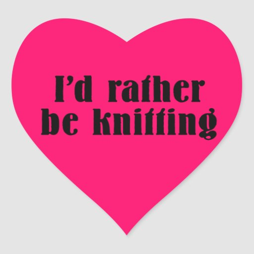I'd Rather Be Knitting Heart Sticker