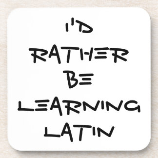 I'd Rather Be Learning Lating Coaster