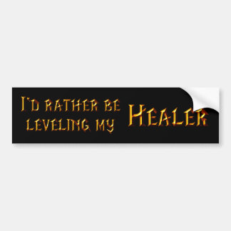 I'd Rather Be Leveling My Healer Bumper Sticker
