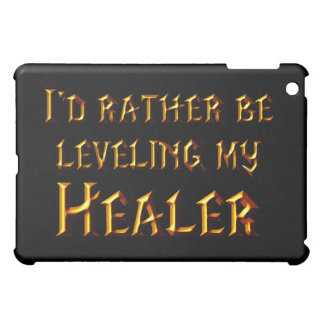 I'd Rather Be Leveling My Healer iPad Mini Cover