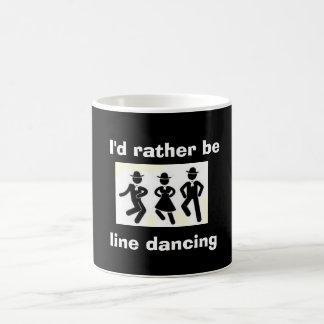 """""""I'D RATHER BE LINE DANCING"""" MUG"""
