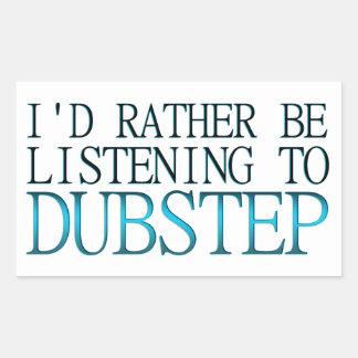 I'd Rather Be Listening To Dubstep Rectangular Sticker