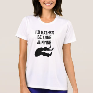 I'd Rather Be Long Jumping Tshirt