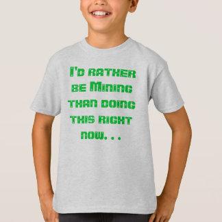 I'd Rather be Mining T-Shirt