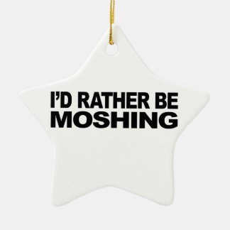 I'd Rather Be Moshing Ceramic Ornament