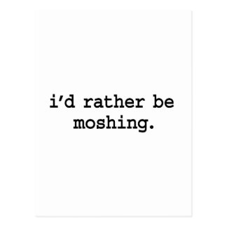 i'd rather be moshing. postcard