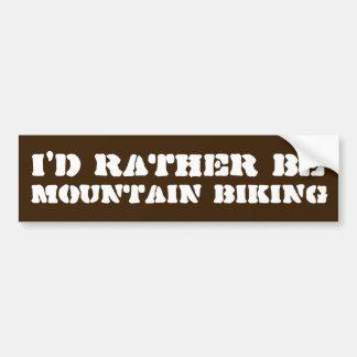 I'd Rather Be Mountain Biking Bumper Sticker