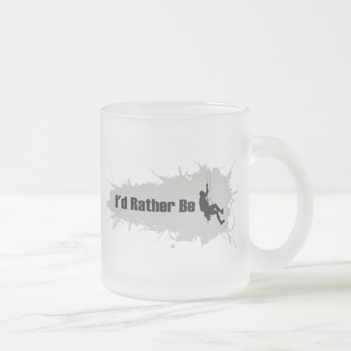 I'd Rather Be Mountain Climbing 1 10 Oz Frosted Glass Coffee Mug
