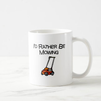I'd Rather Be Mowing Coffee Mug