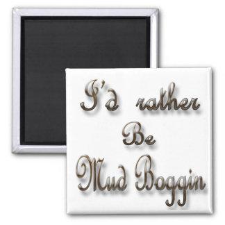 I'd rather be Mud Boggin 2 Inch Square Magnet