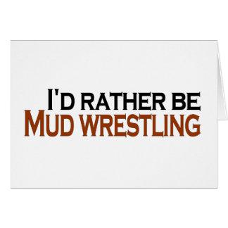 I'D Rather Be Mud Wrestling Card