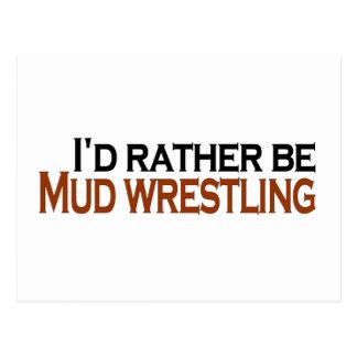 I'D Rather Be Mud Wrestling Postcard