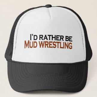 I'D Rather Be Mud Wrestling Trucker Hat