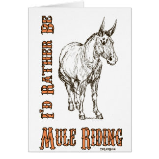I'd Rather Be Mule Riding Design Card