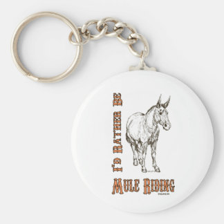 I'd Rather Be Mule Riding Design Keychain