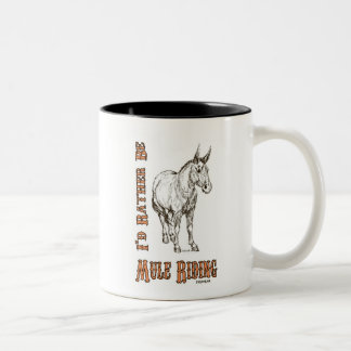 I'd Rather Be Mule Riding Design Two-Tone Coffee Mug