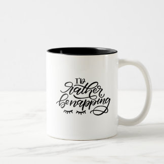I'd Rather Be Napping Two-Tone Coffee Mug