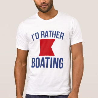 I'd rather be (nautical b) boating t shirt