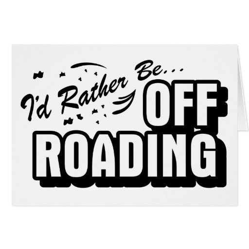 I'd Rather Be Off-Roading Greeting Cards
