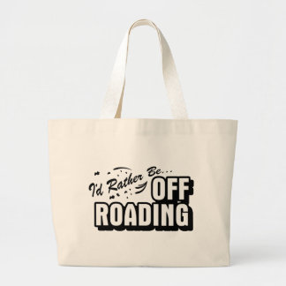 I'd Rather Be Off-Roading Jumbo Tote Bag