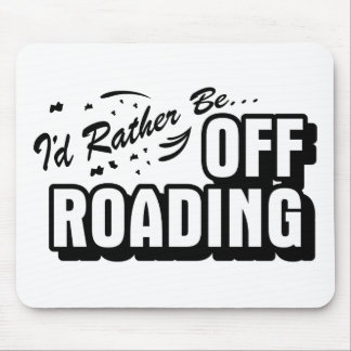 I'd Rather Be Off-Roading Mouse Pad