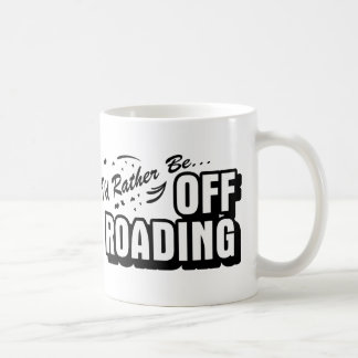 I'd Rather Be Off-Roading Classic White Coffee Mug