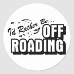 I'd Rather Be Off-Roading Round Stickers