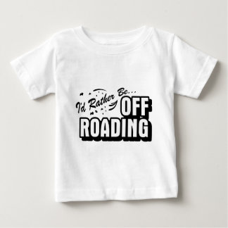 I'd Rather Be Off-Roading Tee Shirt