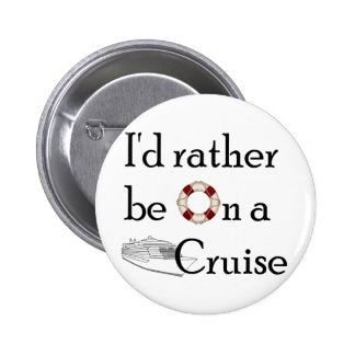 I'd Rather Be On A Cruise 2 Inch Round Button