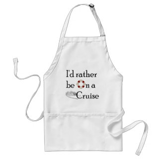 I'd Rather Be On A Cruise Adult Apron