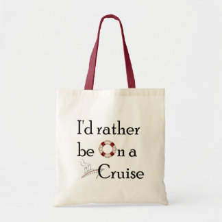 I'd Rather Be On A Cruise Tote Bag
