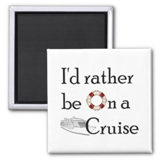 I'd Rather Be On A Cruise Magnet