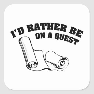 I'd Rather Be On A Quest Square Sticker